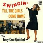 TONY COE Swingin' Till The Girls Come Home album cover