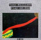 TONY WILLIAMS Play Or Die album cover