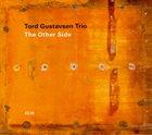 TORD GUSTAVSEN Tord Gustavsen Trio : The Other Side album cover