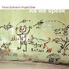 TRAVIS SULLIVAN As We Speak album cover