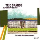 TRIO GRANDE Un Matin Plein De Promesses (feat. Matthew Bourne) album cover