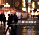 TRIO LINGUAE (KEVIN WOODS / JOHN STOWELL / MILES BLACK) Signals album cover
