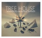 TRONDHEIM JAZZ ORCHESTRA Trondheim Jazz Orchestra & Albatrosh : Tree House album cover