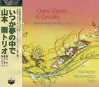 TSUYOSHI YAMAMOTO Once Upon A Dream - Jazz In Wonderland Vol.2 album cover
