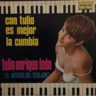 TULIO ENRIQUE LEÓN Con Tulio Es Mejor La Cumbia album cover