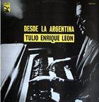 TULIO ENRIQUE LEÓN Desde La Argentina album cover