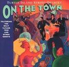 TURTLE ISLAND STRING QUARTET On The Town album cover