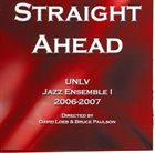 UNLV DEPARTMENT OF MUSIC JAZZ STUDIES PROGRAM Straight Ahead album cover