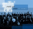 UNLV DEPARTMENT OF MUSIC JAZZ STUDIES PROGRAM UNLV Jazz Ensemble 1: Smilin' Eyes album cover