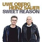 UWE OBERG Uwe Oberg, Heinz Sauer : Sweet Reason album cover