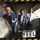 VASKO ATANASOVSKI Vasko Atanasovski Trio : Feel album cover