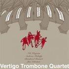 VERTIGO TROMBONE QUARTET Vertigo Trombone Quartet album cover