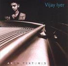VIJAY IYER Architextures album cover