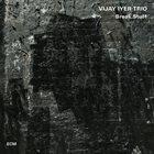 VIJAY IYER Vijay Iyer Trio : Break Stuff album cover