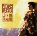 VIKTOR LAZLO Loin De Paname album cover