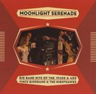 VINCE GIORDANO'S NIGHTHAWKS Moonlight Serenade – Big Band Hits of the 1930s & '40s album cover