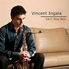 VINCENT INGALA Can't Stop Now album cover