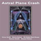 VINNY GOLIA Golia / Kaiser / Moses / Smith / Walter : Astral Plane Crash album cover