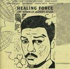 VINNY GOLIA Healing Force - The Songs Of Albert Ayler (with Aurora Josephson, Henry Kaiser, Mike Keneally, Joe Morris, Damon Smith, Weasel Walter) album cover