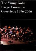 VINNY GOLIA Large Ensemble  Overview: 1996-2006 album cover