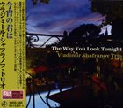 VLADIMIR SHAFRANOV The Way You Look Tonight album cover
