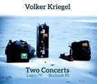 VOLKER KRIEGEL Two Concerts Lagos 1979 And Bochum 1990 album cover
