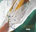 WAAJU Grown album cover