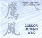 WADADA LEO SMITH Condor, Autumn Wind (with Harumi Makino Smith) album cover