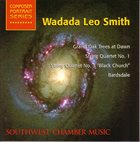 WADADA LEO SMITH Grand Oak Trees At Dawn / String Quartet No. 1 / String Quartet No. 3