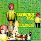 WAGNER TISO Manú Çaruê, Uma Aventura Holística album cover