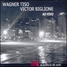WAGNER TISO Tocar a Poetica Do Som: Ao Vivo album cover