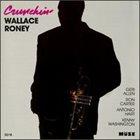 WALLACE RONEY Crunchin' album cover