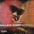 WALLACE RONEY Mystikal album cover