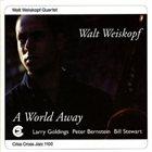 WALT WEISKOPF A World Away album cover