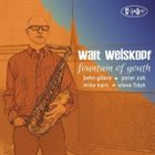 WALT WEISKOPF Fountain of Youth album cover