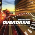 WALT WEISKOPF Overdrive album cover