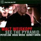 WALT WEISKOPF See the Pyramid album cover