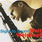 WALT WEISKOPF Sight to Sound album cover