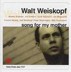 WALT WEISKOPF Song For My Mother album cover