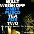 WALT WEISKOPF Tea for Two (with Andy Fusco) album cover