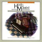 WARREN BERNHARDT Heat of the Moment album cover