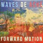 WAVES DE ACHÉ Forward Motion album cover