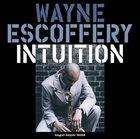WAYNE ESCOFFERY Intuition album cover