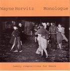 WAYNE HORVITZ Monologue: 20 Compositions for Dance album cover
