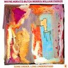 WAYNE HORVITZ Some Order, Long Understood album cover