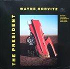 WAYNE HORVITZ The President album cover