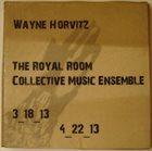 WAYNE HORVITZ The Royal Room Collective Music Ensemble album cover