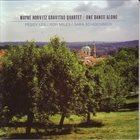 WAYNE HORVITZ Wayne Horvitz Gravitas Quartet : One Dance Alone album cover