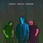 WAYNE KRANTZ Krantz Carlock Lefebvre album cover