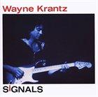 WAYNE KRANTZ Signals album cover